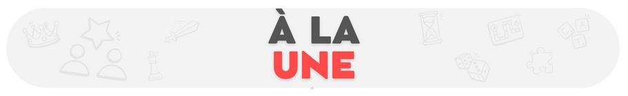 Dernières nouveautés - Jeux de société - Ludum.fr
